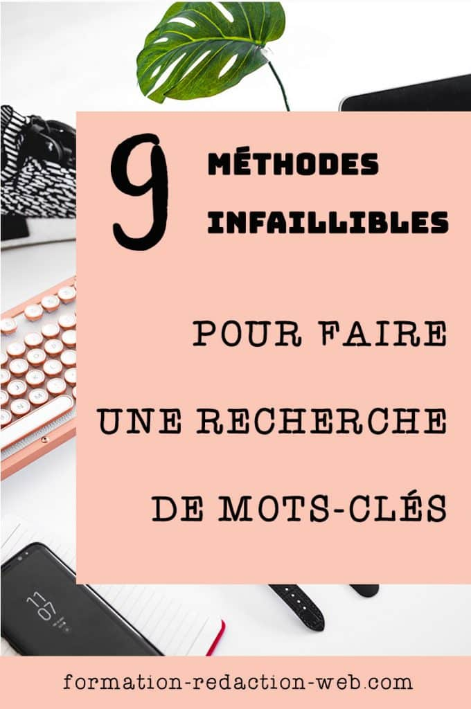 Découvrez 9 méthodes infaillibles pour faire une recherche de mots-clés efficace.