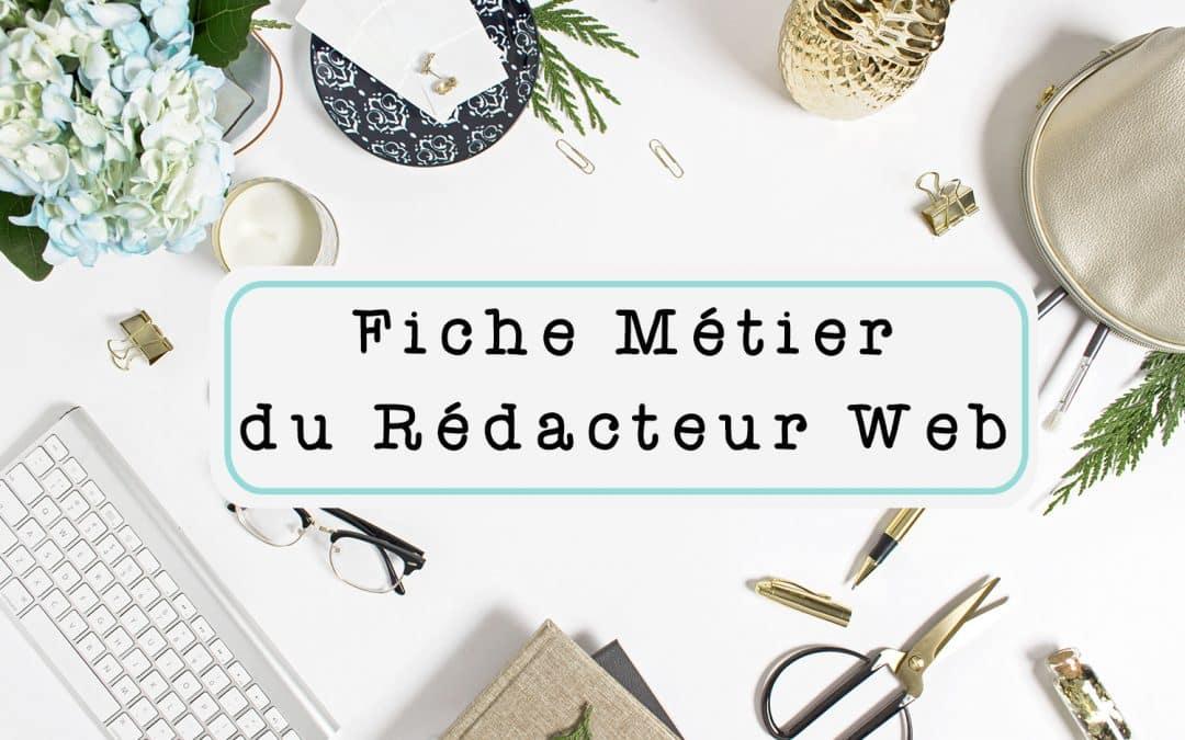Fiche Métier Rédacteur Web Complète