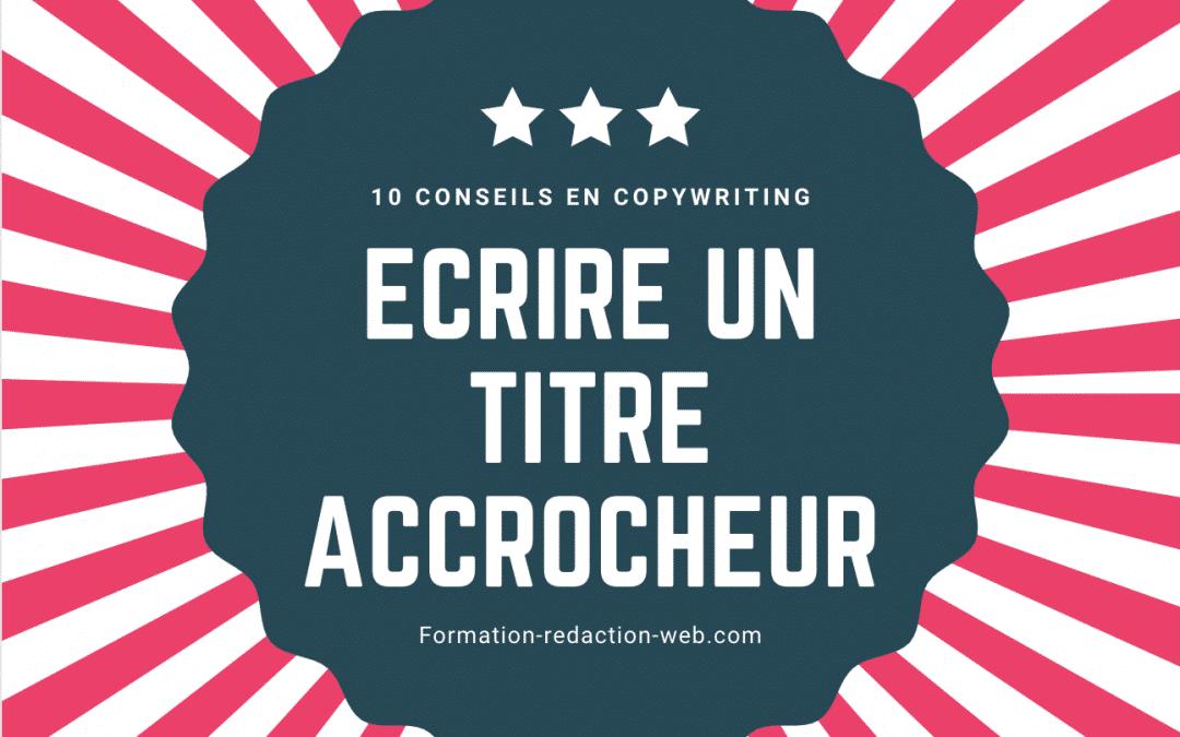 Écrire un Titre Accrocheur : 10 Astuces de Copywriter
