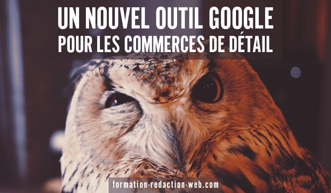 Nouvel outil google commerce de détail