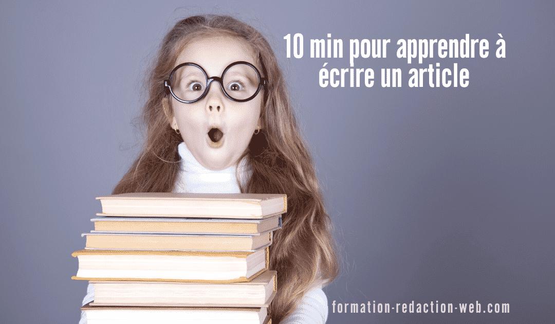 10 minutes pour Apprendre à Écrire un Article