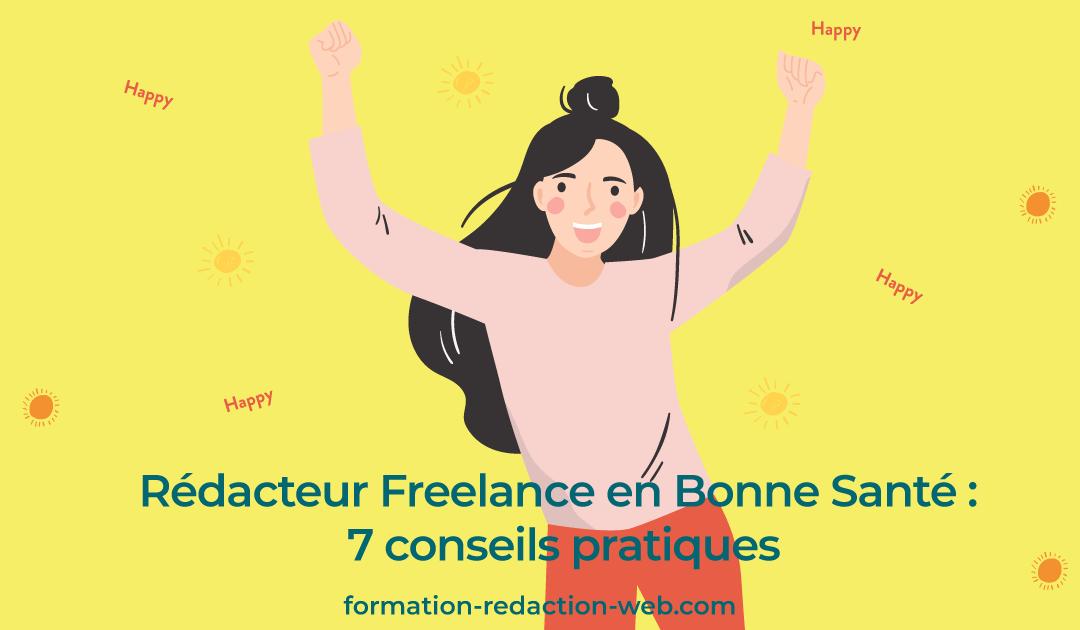 Rédacteur Freelance en Bonne Santé : 7 conseils pratiques