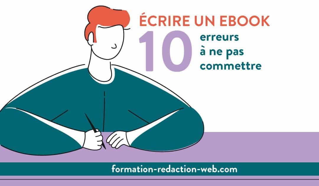 Écrire un ebook : commettez-vous ces 10 erreurs ?