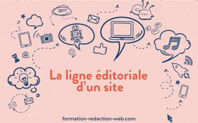 Qu'est-ce que la ligne éditoriale d'un site ?
