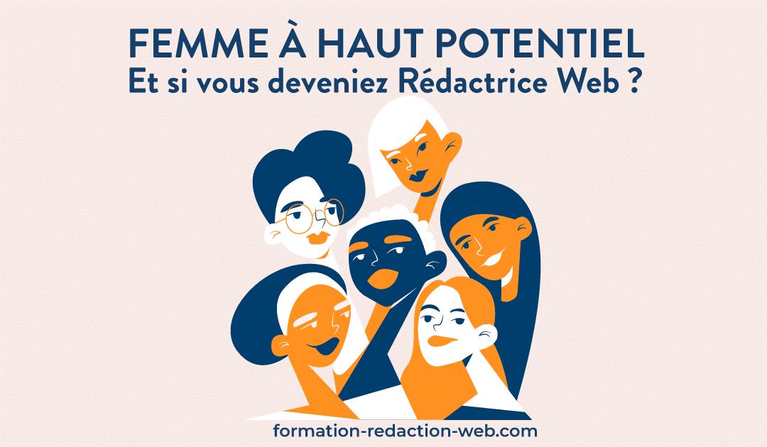 Femme à Haut Potentiel: et si vous deveniez Rédactrice Web?