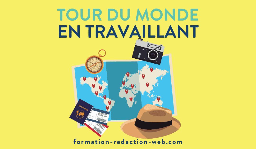 Travailler en Tour du Monde : tout savoir avant de vous lancer