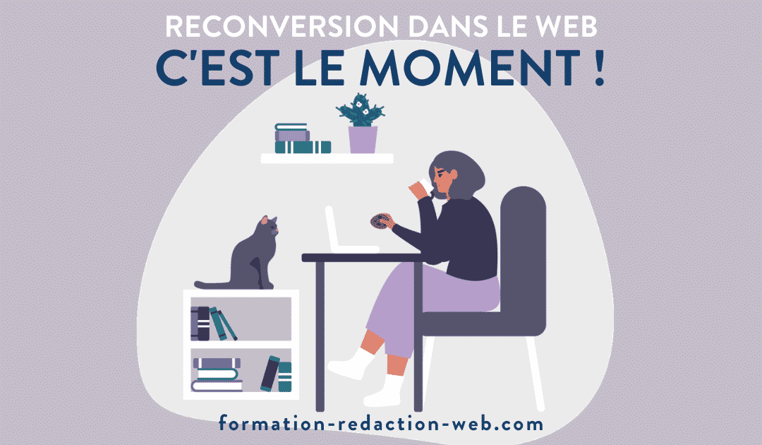 Se Reconvertir dans le Web : c'est le moment !