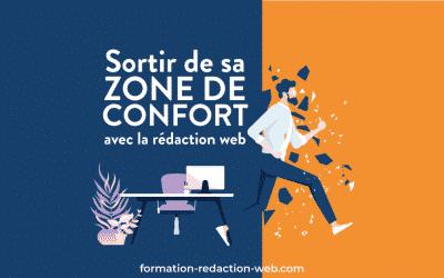 Sortir de sa Zone de Confort avec la rédaction web