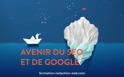 Avenir du SEO et de Google : quels horizons pour le moteur de recherche?