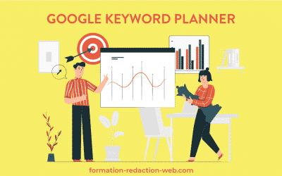 À la découverte de Google keyword planner,  un indispensable du rédacteur web SEO