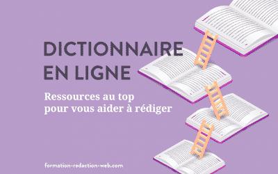 Dictionnaire en ligne : le top des ressources internet pour aider le rédacteur web à mieux rédiger