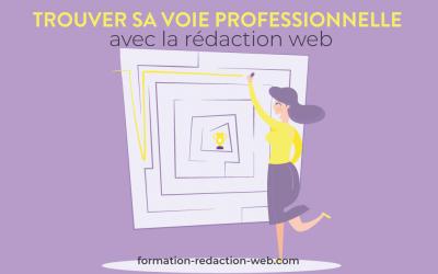 Trouver sa voie professionnelle avec la rédaction web