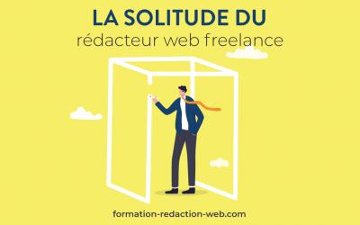 La solitude du rédacteur web freelance : 7 moyens de la surmonter